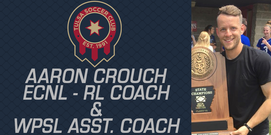 Aaron Crouch Joins Tulsa Soccer Club as Coach of Two ECNL RL Teams and WPSL Assistant Coach