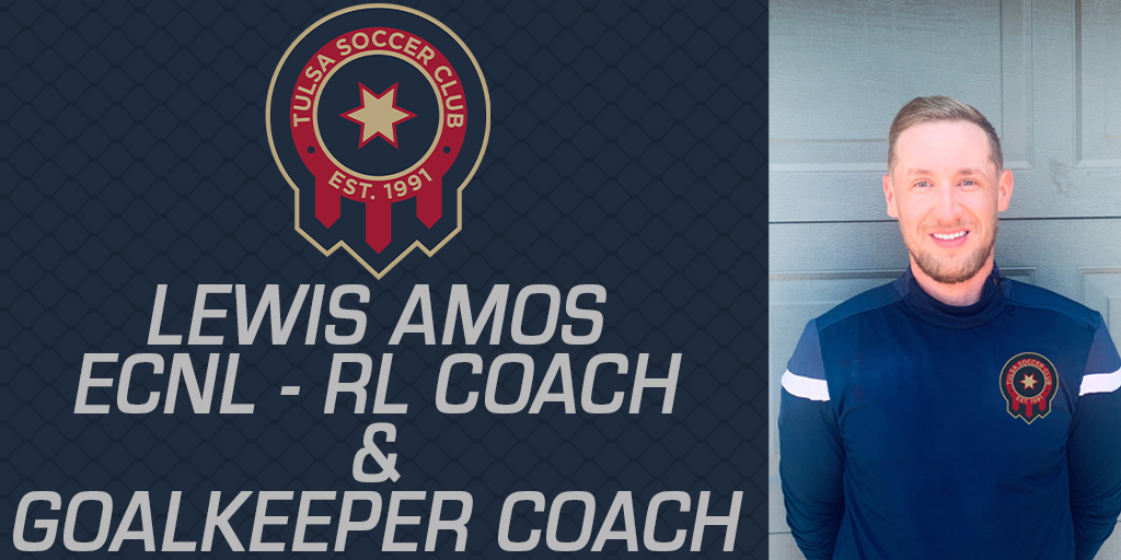 Lewis Amos Returns to Tulsa SC as Coach of Two ECNL RL Teams and Goalkeeper Coach